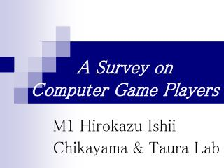 A Survey on Computer Game Players