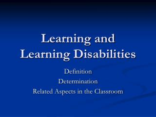 Learning and  Learning Disabilities