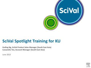 SciVal Spotlight Training for KU Huiling Ng, SciVal Product Sales Manager (South East Asia)