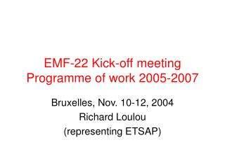 EMF-22 Kick-off meeting Programme of work 2005-2007