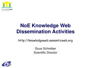 NoE Knowledge Web  Dissemination Activities