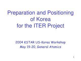 Preparation and Positioning of Korea  for the ITER Project