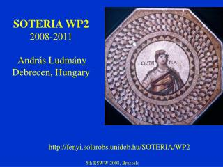 SOTERIA WP2 2008-2011  András Ludmány  Debrecen, Hungary