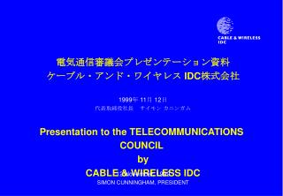 Presentation to the TELECOMMUNICATIONS COUNCIL  by  CABLE & WIRELESS IDC