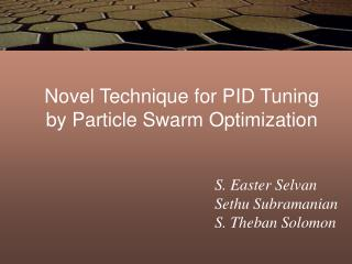 Novel Technique for PID Tuning by Particle Swarm Optimization
