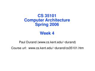 CS 35101 Computer Architecture Spring 2006 Week 4