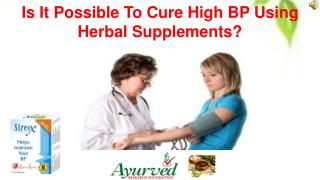 Is It Possible To Cure High BP Using Herbal Supplements?