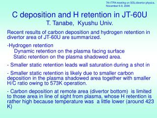 C deposition and H retention in JT-60U T. Tanabe,  Kyushu Univ.