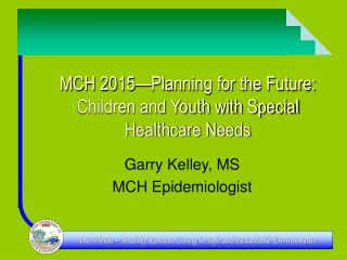 MCH 2015—Planning for the Future: Children and Youth with Special Healthcare Needs