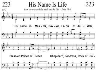 His   name    is     Mas  -  ter,   Sav - ior,   Li - on      of   Ju    -    dah,