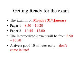 Getting Ready for the exam