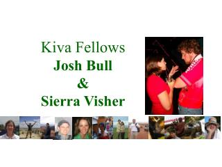 Kiva Fellows Josh Bull &  Sierra Visher