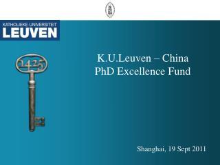 K.U.Leuven � China PhD Excellence Fund