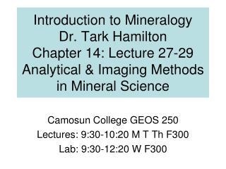 Camosun College GEOS 250 Lectures: 9:30-10:20 M T Th F300 Lab: 9:30-12:20 W F300