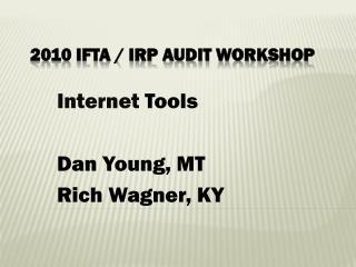 2010 IFTA / IRP Audit Workshop