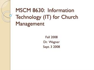 MSCM 8630:  Information Technology (IT) for Church Management