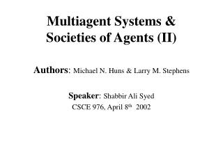 Multiagent Systems & Societies of Agents (II)