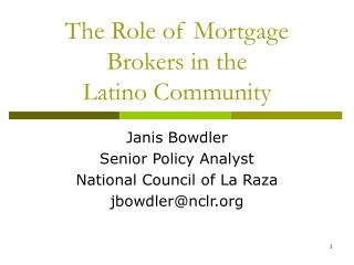 The Role of Mortgage Brokers in the  Latino Community
