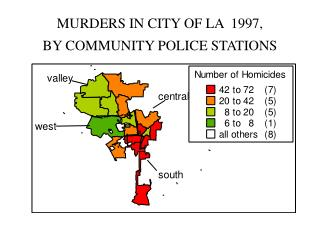MURDERS IN CITY OF LA  1997,             BY COMMUNITY POLICE STATIONS