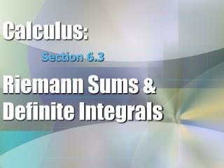 Calculus: Riemann Sums & Definite Integrals