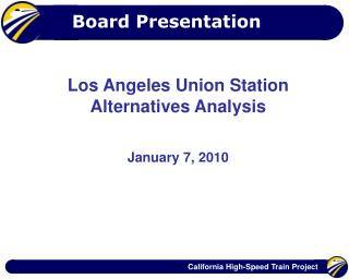 Los Angeles Union Station Alternatives Analysis January 7,  2010