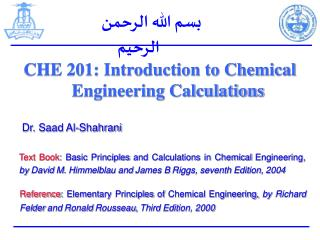 CHE 201: Introduction to Chemical Engineering Calculations