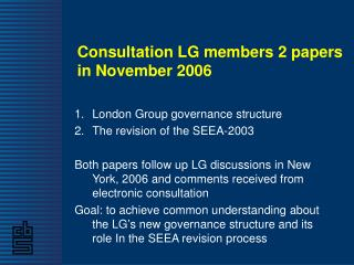 Consultation LG members 2 papers in November 2006