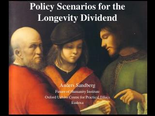 Policy Scenarios for the Longevity Dividend