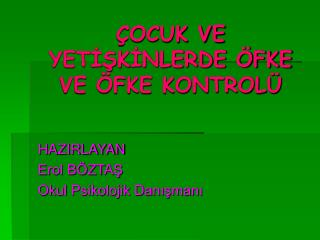�OCUK VE YET??K?NLERDE �FKE VE �FKE KONTROL�