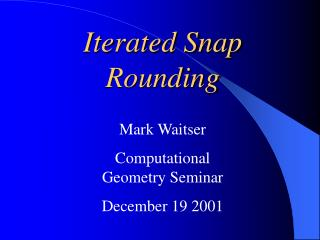 Iterated Snap Rounding