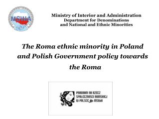The Roma ethnic minority in Poland  and Polish Government policy towards the Roma