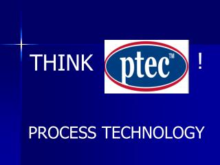 Process Technology PTEC