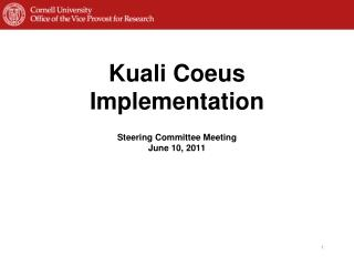Kuali  Coeus  Implementation Steering Committee Meeting June 10,  2011