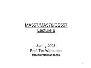 MA557/MA578/CS557 Lecture 6