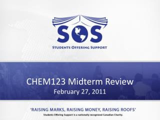 CHEM123 Midterm Review February 27, 2011