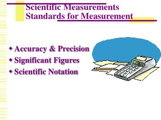 Scientific Measurements Standards for Measurement