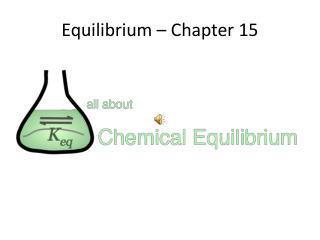 Equilibrium – Chapter 15
