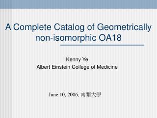A Complete Catalog of Geometrically non-isomorphic OA18