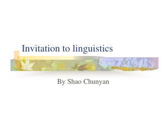 Invitation to linguistics
