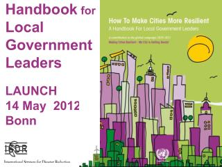 Handbook  for  Local Government Leaders LAUNCH 14 May �2012 Bonn