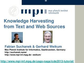 F abian Suchanek & Gerhard  Weikum