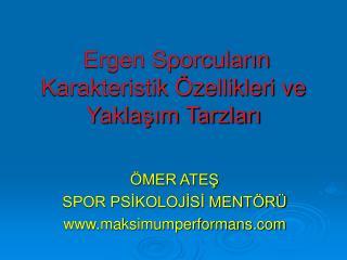 Ergen Sporcuların Karakteristik Özellikleri ve Yaklaşım Tarzları