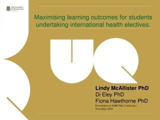 Lindy McAllister PhD Di Eley PhD Fiona Hawthorne  PhD