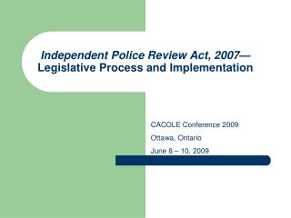 Independent Police Review Act, 2007 Legislative Process and Implementation