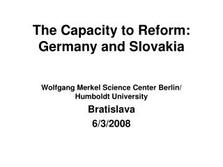 The Capacity to Reform: Germany and Slovakia