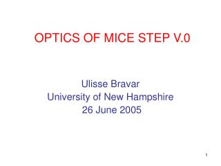 OPTICS OF MICE STEP V.0