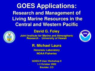 David G. Foley Joint Institute for Marine and Atmospheric Research -  University of Hawaii