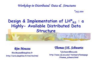 Design & Implementation of  LH* RS  : a H ighly- Available Distributed  D ata Structure