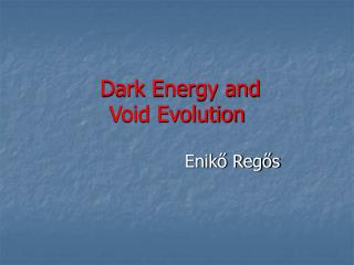 Dark Energy and  Void Evolution