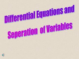 Differential Equations and  Seperation  of Variables